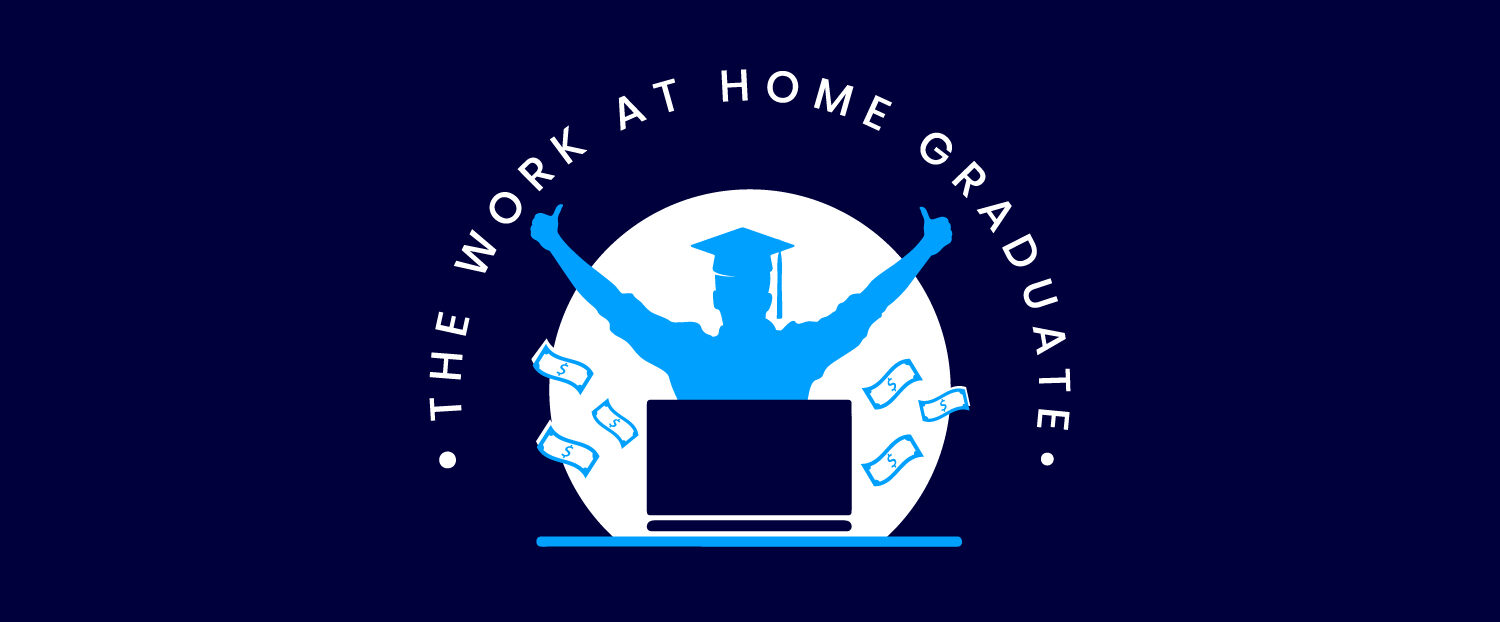 THE WORK AT HOME GRADUATE